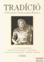 Tradíció - A Metafizikai Tradicionalitás Évkönyve 2003