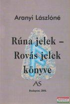 Aranyi Lászlóné - Rúna jelek - Rovás jelek könyve