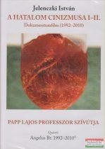 Jelenczki István - A hatalom cinizmusa I-II. - Papp Lajos professzor szívútja 1992-2010 DVD