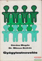 Gárdos Magda Dr. Mónus András - Gyógytestnevelés
