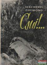 Széchenyi Zsigmond - Csui!...afrikai vadásznapló 1928 október-1929 április