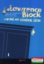 Lawrence Block - A betörő, akit szekrénybe zártak