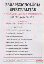 Dr. Liptay András szerk. - Parapszichológia - Spiritualitás VIII. évfolyam 2005/3. szám