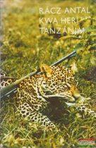 Rácz Antal - Kwa Heri Tanzánia!