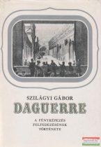 Daguerre - A fényképezés felfedezésének története