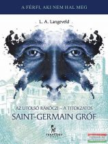 L. A. Langeveld - Az utolsó Rákóczi - A titokzatos Saint-Germain gróf