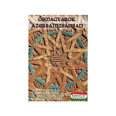 Ősmagyarok Azerbajdzsánban