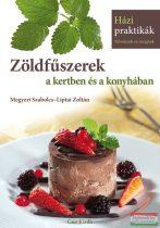 Megyeri Szabolcs, Liptai Zoltán - Zöldfűszerek a kertben és a konyhában