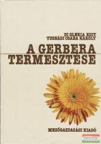 di Gleria Edit - Tusnádi Csaba Károly szerk. - A gerbera termesztése