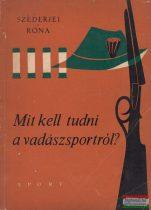 Szederjei Ákos, Róna István - Mit kell tudni a vadászsportról?