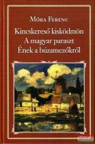 Móra Ferenc - Kincskereső kisködmön - A magyar paraszt - Ének a búzamezőkről