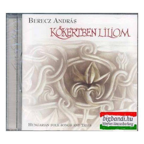 Berecz András - Kőkertben liliom CD