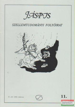Jáspis - Szellemtudományi folyóirat 11. IV. Évf. 1993 március