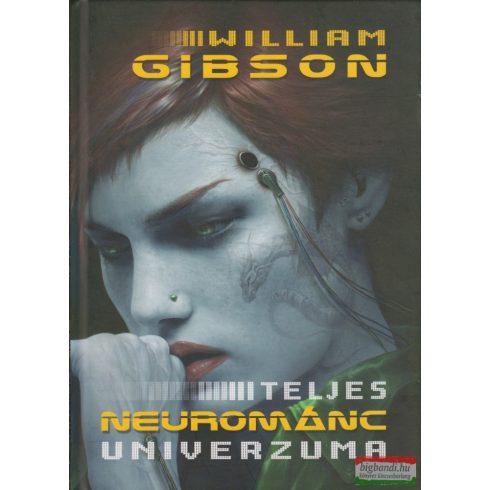 William Gibson - William Gibson teljes neurománc univerzuma