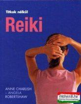 Anne Charlish - Angela Robertshaw - Reiki (Titkok nélkül)