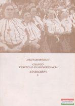 Magyarországi Csángó Fesztivál és Konferencia I. - Jászberény