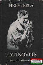 Hegyi Béla - Latinovits - Legenda, valóság, emlékezet