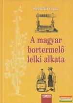 Szekfű Gyula - A magyar bortermelő lelki alkata