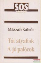Mikszáth Kálmán - Tót atyafiak / A jó palócok