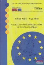 Nábrádi András, Nagy Adrián - Vállalkozások működtetése az Európai Unióban