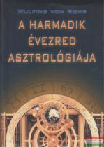 Wulfing von Rohr - A harmadik évezred asztrológiája