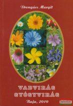 Drengács Margit - Vadvirág - Gyógyvirág (3.kötet)
