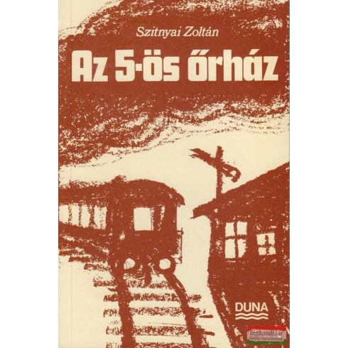 Szitnyai Zoltán - Az 5-ös őrház