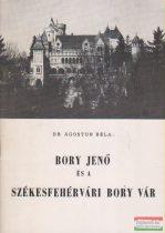 Dr. Ágoston Béla - Bory Jenő és a székesfehérvári Bory vár