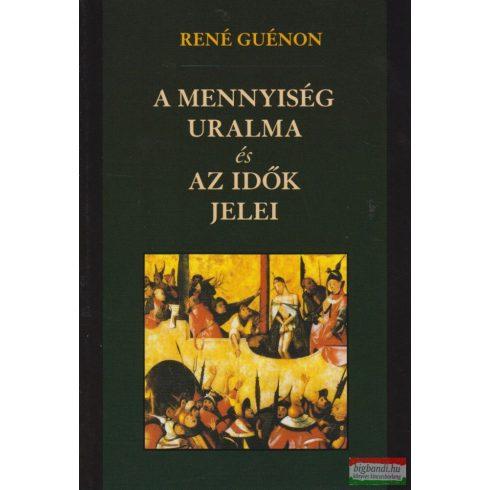 René Guénon - A mennyiség uralma és az idők jelei