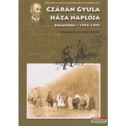 Egri Ferenc szerk. - Czárán Gyula háza naplója