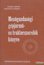Czene János, Lakatos József - Mezőgazdasági gépjármű- és traktorszerelők könyve