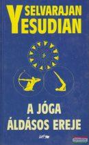 Selvarajan Yesudian - A jóga áldásos ereje