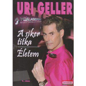 Uri Geller - A siker titka / Életem 1.