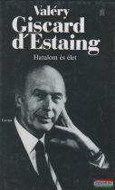 Valéry Giscard d'Estaing - Hatalom és élet
