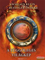 Nicolas Klein - Rüdiger Dahlke - A függőleges világkép