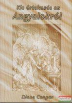 Diana Cooper - Kis értekezés az angyalokról