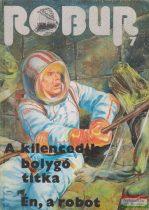 Kuczka Péter, Rigó Béla szerk. - Robur 7. - A kilencedik bolygó titka / Én, a robot