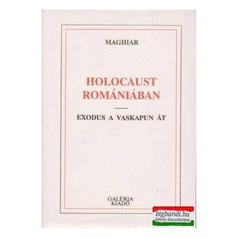 Holocaust Romániában - Exodus a Vaskapun át