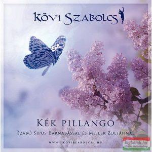 Kövi Szabolcs - Kék pillangó CD - Szabó Sipos Barnabással és Miller Zoltánnal + ajándék könyv: Az Ihletuniverzum
