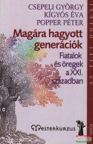 Csepeli György, Kígyós Éva, Popper Péter - Magára hagyott generációk - Fiatalok és öregek a XXI. században