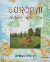 Gyimesi György - Európai vadászmezőkön