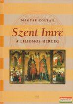 Szent Imre - A liliomos herceg