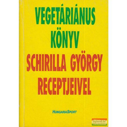 Schirilla György - Vegetáriánus könyv