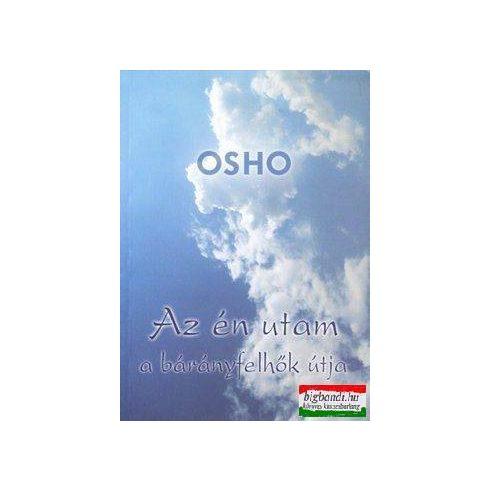 Osho - Az én utam a bárányfelhők útja