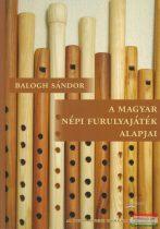 Balogh Sándor - A magyar népi furulyajáték alapjai - A gyermekdaloktól a furulyás táncdallamokig (CD-melléklettel)