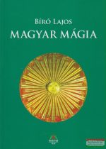 Bíró Lajos - Magyar mágia