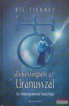 Bil Tierney - Békességben az Uránusszal - Az önmegismerés tranzitjai