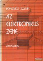 Pongrácz Zoltán - Az elektronikus zene