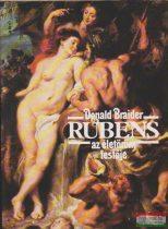 Donald Braider - Rubens - Az életöröm festője