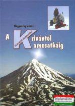 Nagyváthy János - A Krivántól Kamcsatkáig